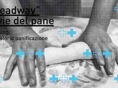 Breadway #learning - Laboratorio di panificazione